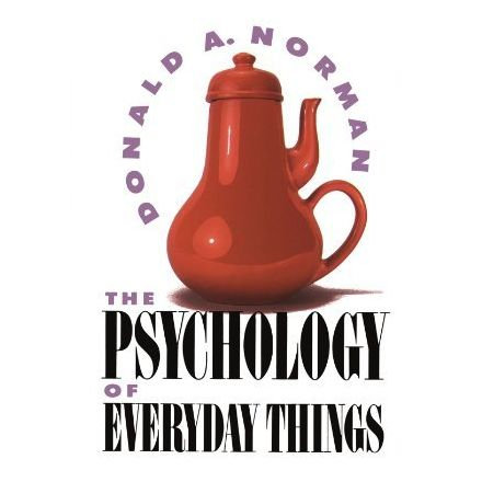 The Psychology of Everyday Things von Norman